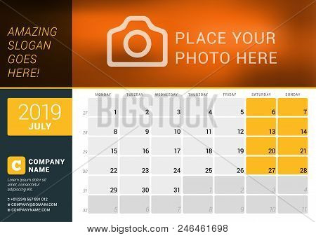 July 2019. Desk Calendar For 2019 Year. Vector Design Print Template With Place For Photo, Logo And