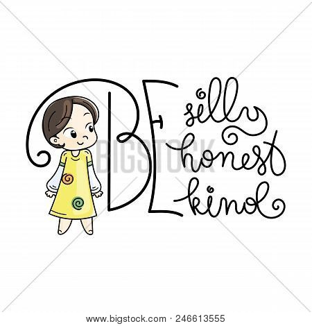Be Silly, Be Honest, Be Kind. Cute Cartoon Kids. Vector And Illustration.