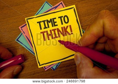 Conceptual Hand Writing Showing Time To Think Motivational Call. Business Photo Text Thinking Planni