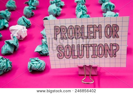 Conceptual Hand Writing Showing Problem Or Solution Question. Business Photo Showcasing Think Solve