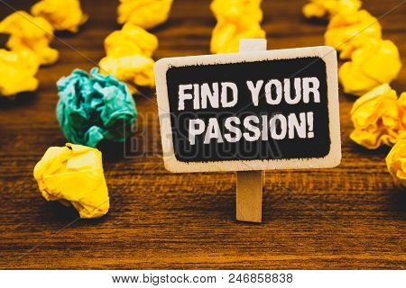 Text Sign Showing Find Your Passion Motivational Call. Conceptual Photo Encourage People Find Their