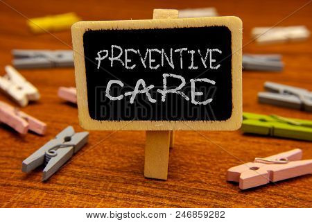 Conceptual Hand Writing Showing Preventive Care. Business Photo Showcasing Health Prevention Diagnos