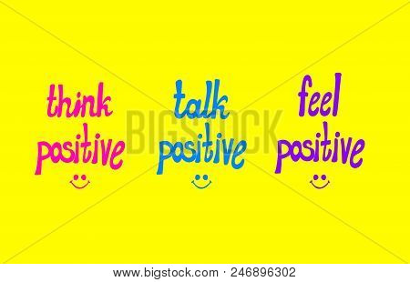Vector Potitive Lettering, Colorful Hand Drawn Lettern And Doodle Smiley Faces On Bright Yellow Back