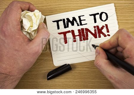 Handwriting Text Time To Think Motivational Call. Concept Meaning Thinking Planning Ideas Answering