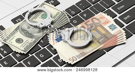 Cyber Crime And Money. Handcuffs, Euro And Dollar Banknotes On Computer Keyboard, 3d Illustration