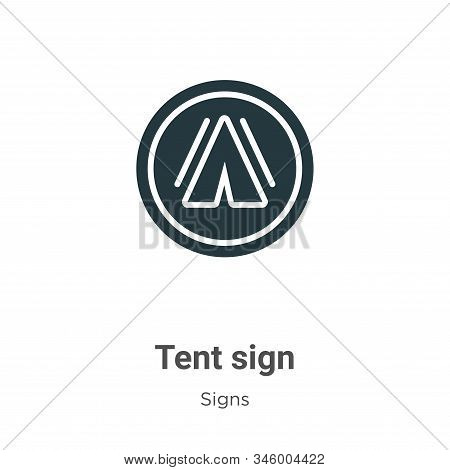 Tent sign icon isolated on white background from signs collection. Tent sign icon trendy and modern