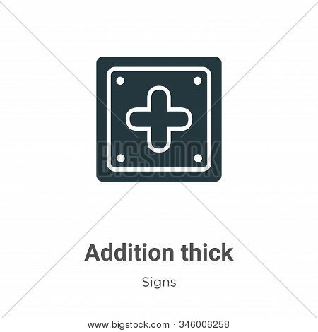 Addition Thick Vector Icon On White Background. Flat Vector Addition Thick Icon Symbol Sign From Mod