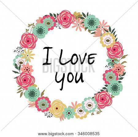 Vector Floral Frame I Love You