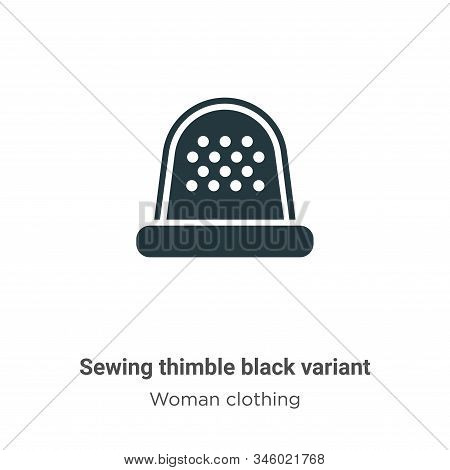 Sewing Thimble Black Variant Vector Icon On White Background. Flat Vector Sewing Thimble Black Varia