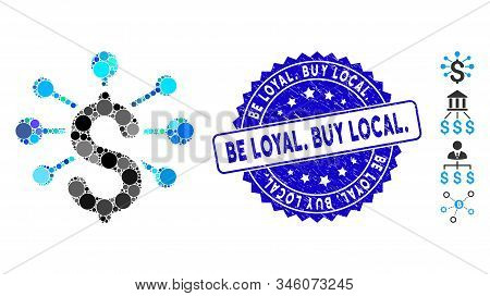 Mosaic Financial Relations Icon And Corroded Stamp Seal With Be Loyal. Buy Local. Caption. Mosaic Ve