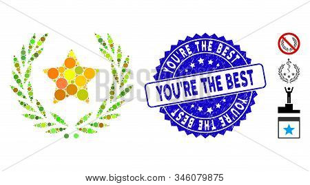 Mosaic Star Glory Wreath Icon And Rubber Stamp Seal With Youre The Best Text. Mosaic Vector Is Forme