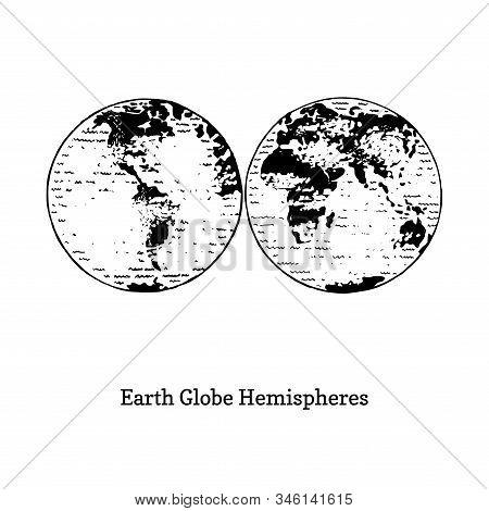 Illustration Of Earth Globe Hemispheres. Drawn Sketch In Vector