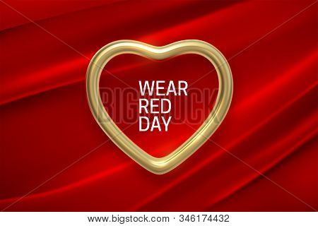 National Wear Red Day. Vector Holiday Illustration Of Golden Heart Frame On Red Fabric Background. A