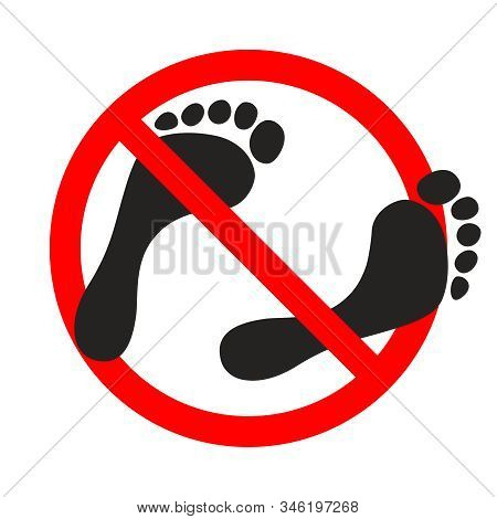Warning Banner No Bare Feet. Not Allowed Bare Feet. Ban Go Without Shoes Sign Isolated On White Back
