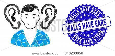 Mosaic Listener Icon And Distressed Stamp Seal With Walls Have Ears Caption. Mosaic Vector Is Compos