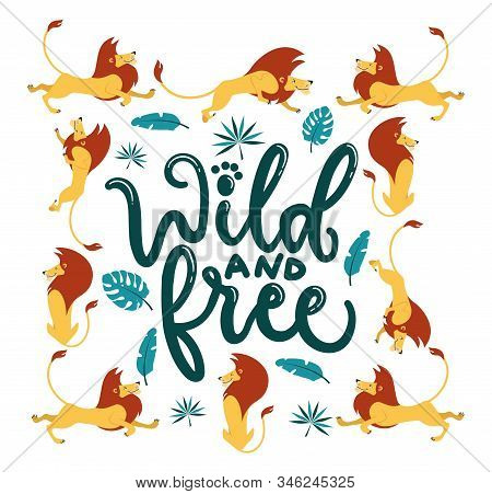 Wild And Free Template With Lettering And Frame Made Of Lions
