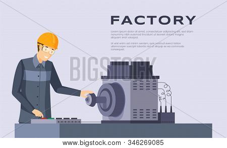 Factory Flat Banner Vector Template. Workbench Operator Job, Employment And Labor Industry Poster Co