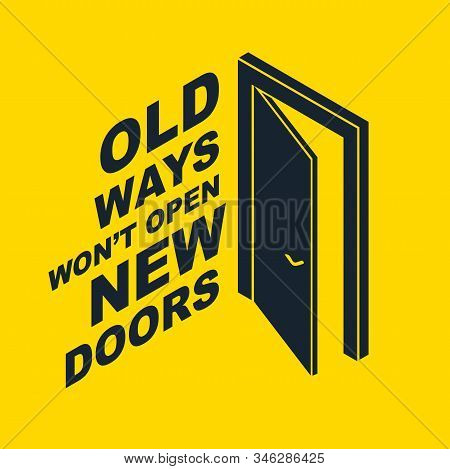 Half Open Door Vector Concept Of New Opportunities, Old Ways Would Not Open New Doors Lettering Quot
