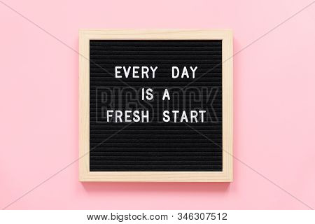 Every Day Is A Fresh Start. Motivational Quote On Black Letter Board On Pink Background. Concept Ins