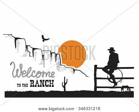 Welcome To The Ranch. American Cowboy On Wild West Sunset Desert Landscape. Vector Illustration