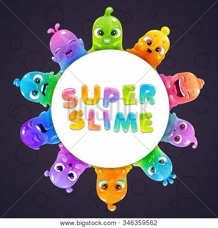 Funny Slime Frame With Cute Cartoon Slimy Characters.