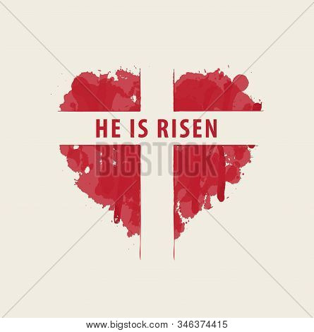 Vector Easter Banner Or Card With Words He Is Risen. The Sign Of The White Cross In The Abstract Red