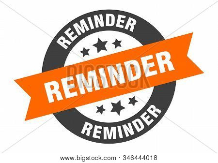 Reminder Sign. Reminder Orange-black Round Ribbon Sticker