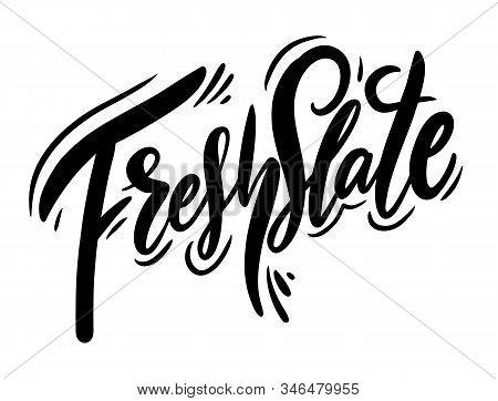 Fresh Slate. Vector Illustration. Scandinavian Typography. Isolated On White Background.