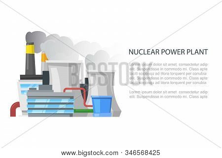 Nuclear Power Plant, Industrial Fabrics Non-renewable Energy Sources Cartoon Vector Illustration. Is