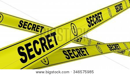 Secret. Yellow Warning Tapes With Black Text Secret Isolated. 3d Illustration