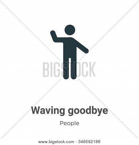 Waving Goodbye Glyph Icon Vector On White Background. Flat Vector Waving Goodbye Icon Symbol Sign Fr
