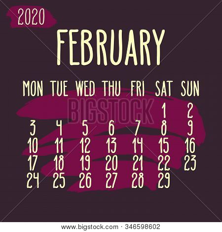 February Year 2020 Vector Monthly Calendar. Hand Drawn Paint Stroke Pink Dark Artsy Design Over Purp