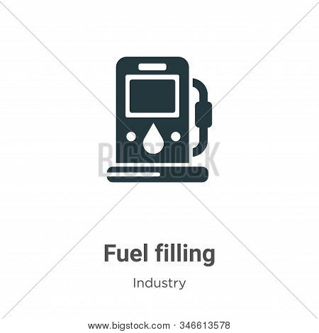 Fuel Filling Glyph Icon Vector On White Background. Flat Vector Fuel Filling Icon Symbol Sign From M