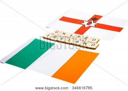 The National Flag Of Northern Ireland And The Republic Of Ireland On A White Background With A Sign