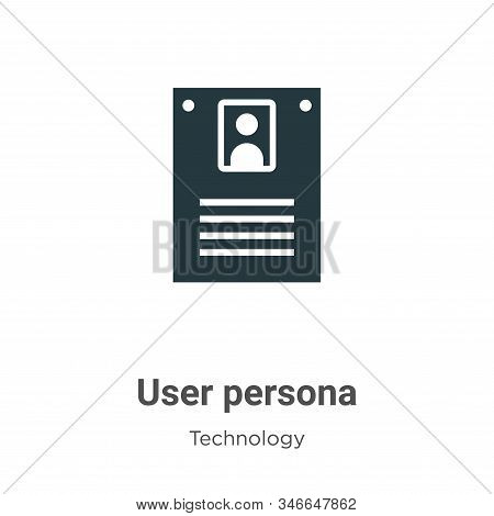 User persona icon isolated on white background from technology collection. User persona icon trendy