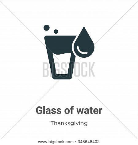 Glass of water icon isolated on white background from thanksgiving collection. Glass of water icon t