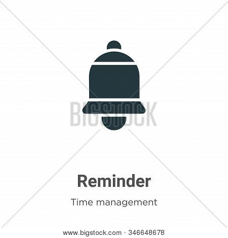 Reminder icon isolated on white background from time management collection. Reminder icon trendy and