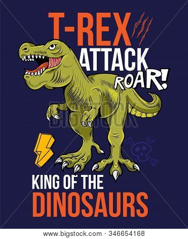 T-rex Attack Tyrannosaurus Rex Dino Dinosaur King Of The Dinosaurs. Cartoon Character Illustration V