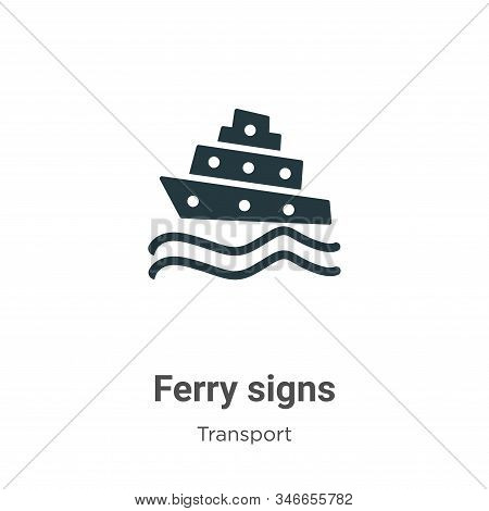 Ferry signs icon isolated on white background from transport collection. Ferry signs icon trendy and