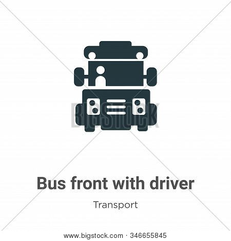 Bus front with driver icon isolated on white background from transport collection. Bus front with dr
