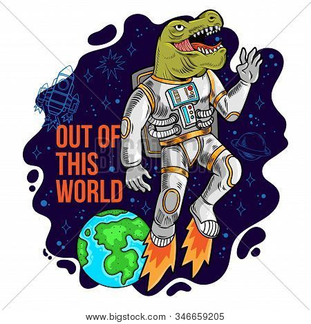 Engraving Cool Dude In Space Suit Astronaut Dino T Rex Flying Out Of This World In Space Between Sta