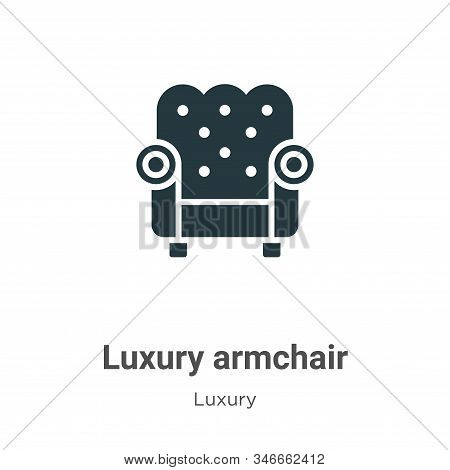 Luxury armchair icon isolated on white background from luxury collection. Luxury armchair icon trend