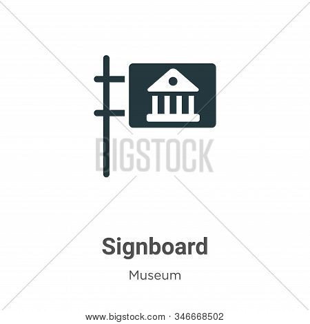 Signboard icon isolated on white background from museum collection. Signboard icon trendy and modern