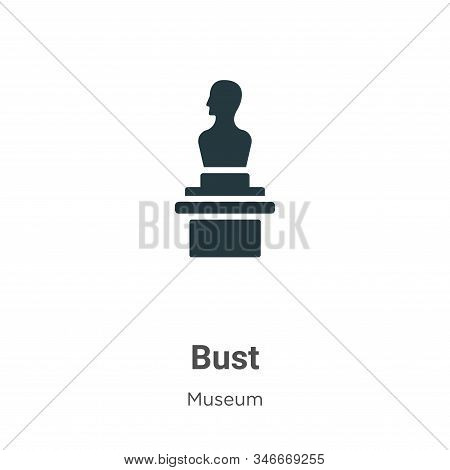 Bust Glyph Icon Vector On White Background. Flat Vector Bust Icon Symbol Sign From Modern Museum Col