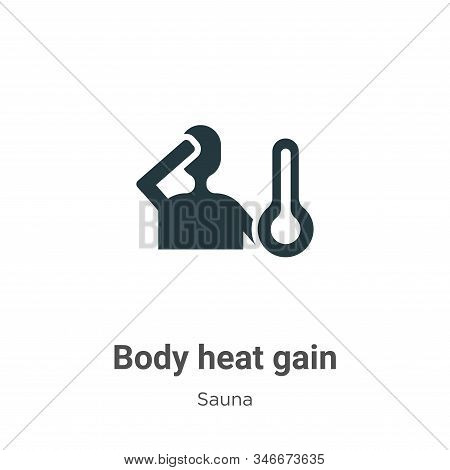 Body heat gain icon isolated on white background from sauna collection. Body heat gain icon trendy a