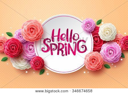 Hello Spring Flowers Vector Background. Hello Spring Greeting Text In White Space And Colorful Camel