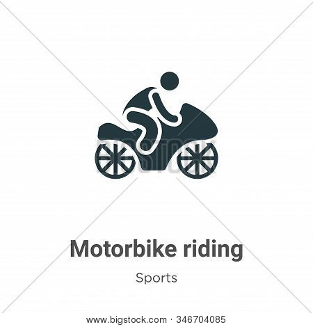 Motorbike Riding Glyph Icon Vector On White Background. Flat Vector Motorbike Riding Icon Symbol Sig
