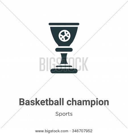Basketball champion icon isolated on white background from sports and competition collection. Basket