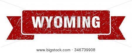 Wyoming Ribbon. Red Wyoming Grunge Band Sign