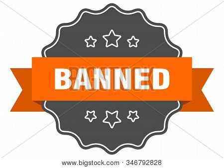 Banned Isolated Seal. Banned Orange Label. Banned